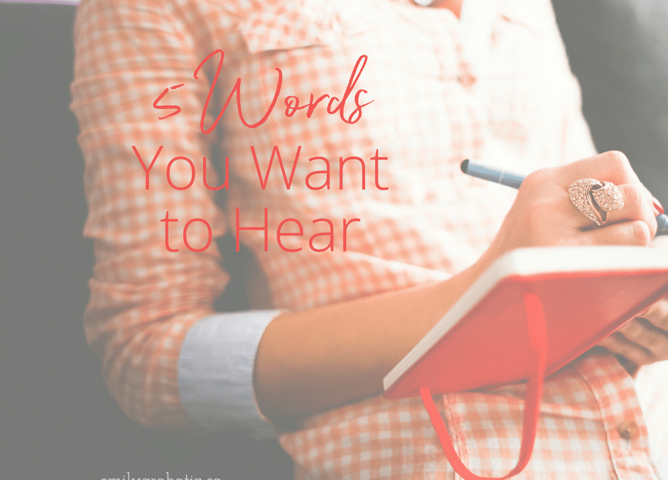 5 Words Everyone Wants to Hear
